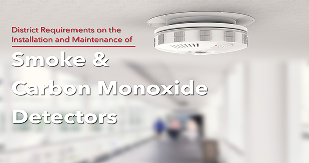 District Requirements On The Installation And Maintenance Of Smoke Carbon Monoxide Detectors