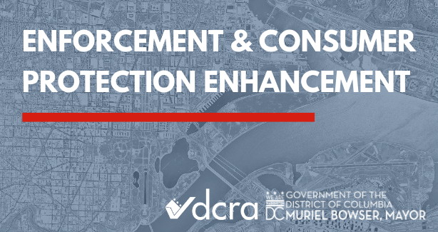 DCRA Announces Enforcement and Consumer Protection Enhancements