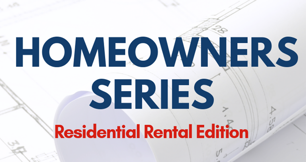 Homeowner's Series: Residential Rental Edition