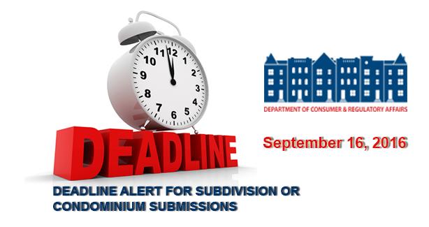 Deadline Alert for Subdivision or Condominium Submissions - September 16, 2016